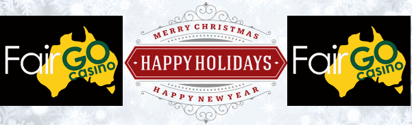Fair Go Casino Happy Holidays Merry Christmas Happy New Year