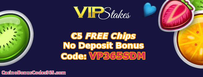 VIP Stakes €5 FREE Chip No Deposit Bonus Welcome Offer