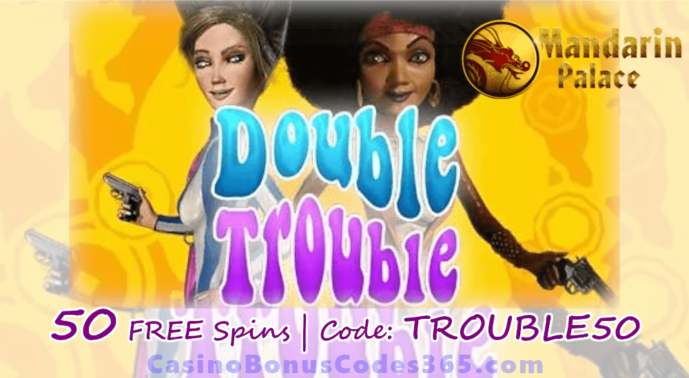Mandarin Palace Online Casino 40 FREE Spins on Saucify Double Trouble Exclusive Promo