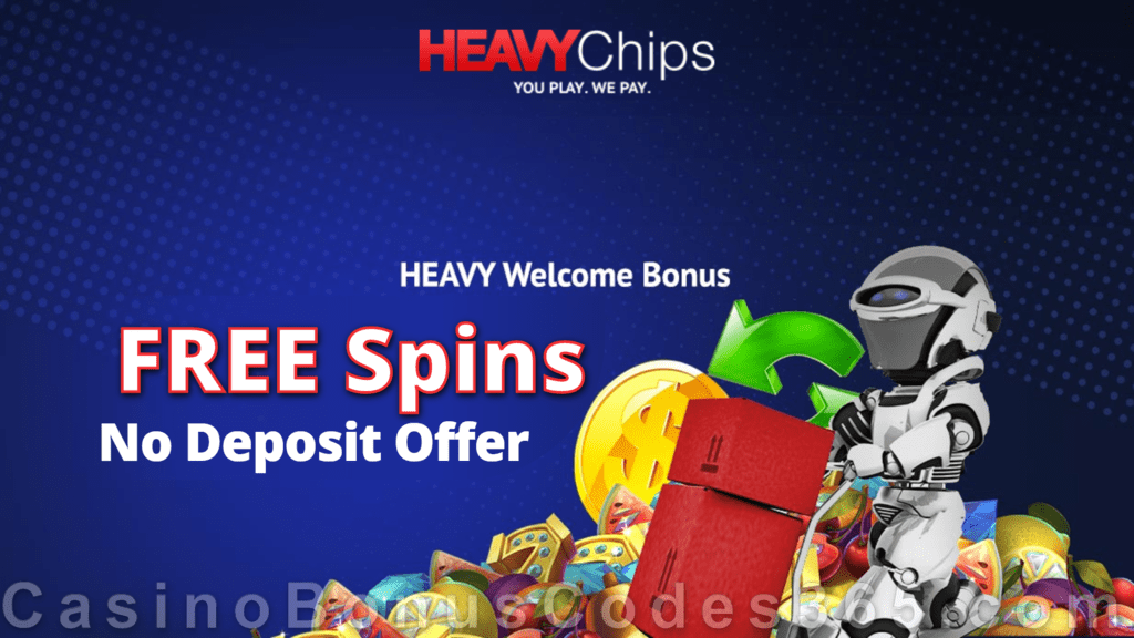 Heavy Chips No Deposit Welcome Deal