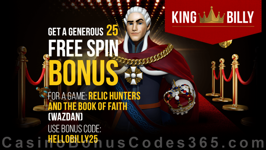 King Billy Casino 25 FREE Spins on Wazdan Relic hunters and the Book of Faith