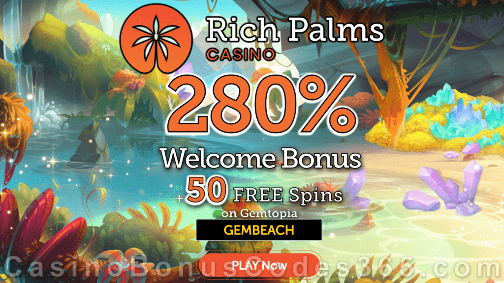 Rich Palms Casino 280% Match Bonus plus 50 FREE Spins on RTG Gemtopia Special New Players Offer