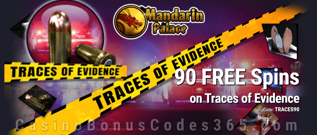 Mandarin Palace Online Casino 90 FREE Spins on Saucify Traces of Evidence Special no Deposit Deal