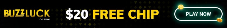 BuzzLuck Casino $20 FREE Chip Exclusive No Deposit New Players Promo