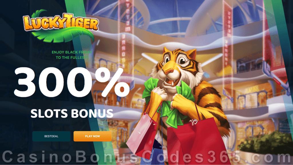 Lucky Tiger Casino The Best Black Friday Deal 300% Match Slots Bonus