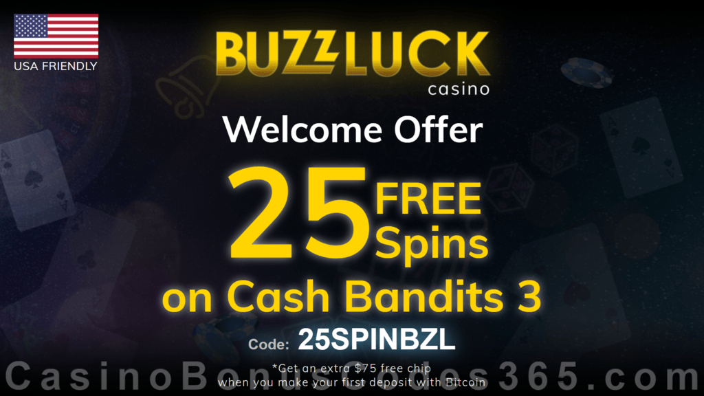 BuzzLuck Casino 25 FREE RTG Cash Bandits 3 Spins Exclusive No Deposit Welcome Deal