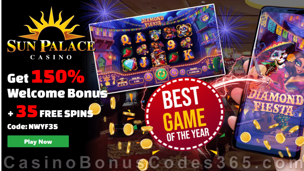Sun Palace Casino 40 FREE Spins on RTG Diamond Fiesta plus 150% Match Bonus Best Game of the Year Welcome Deal