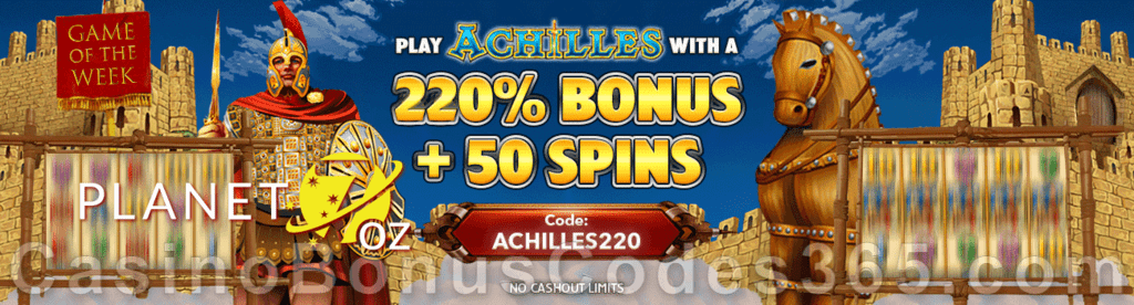 Planet 7 OZ Casino 220% Match No Max Bonus plus 50 FREE RTG Achilles Spins Special Game of the Week Deal