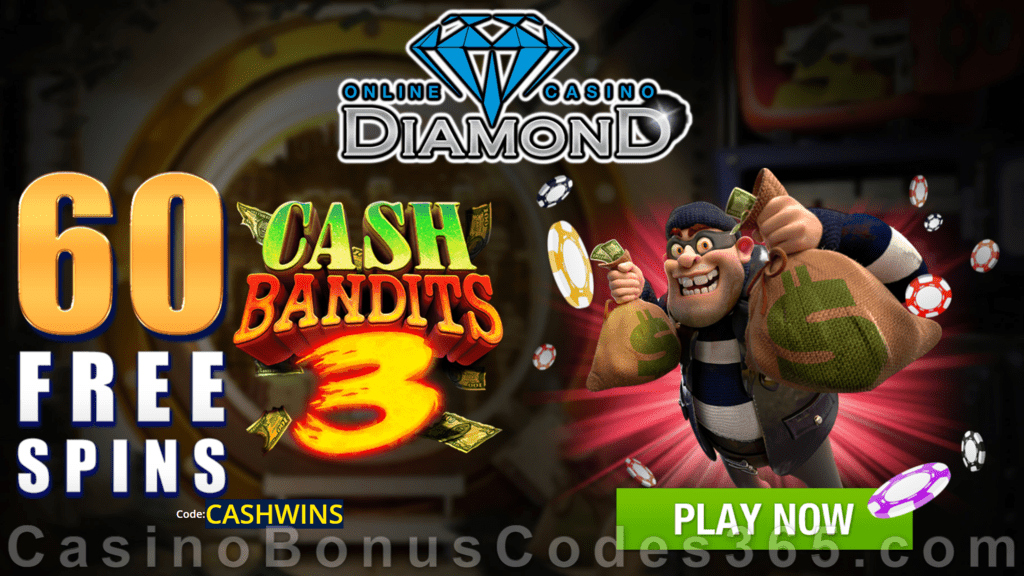 Diamond Reels Casino Exclusive 60 FREE Spins on RTG Cash Bandits 3 No Deposit Welcome Offer