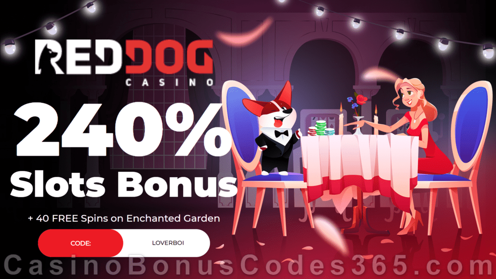 Red Dog Casino 240% Match plus 40 FREE Spins Special RTG Enchanted Garden Valentine's Day Deal