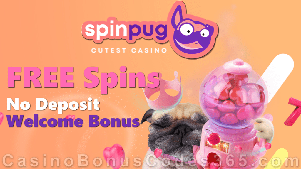 Spin Pug Casino Monthly No Deposit FREE Spins Offer