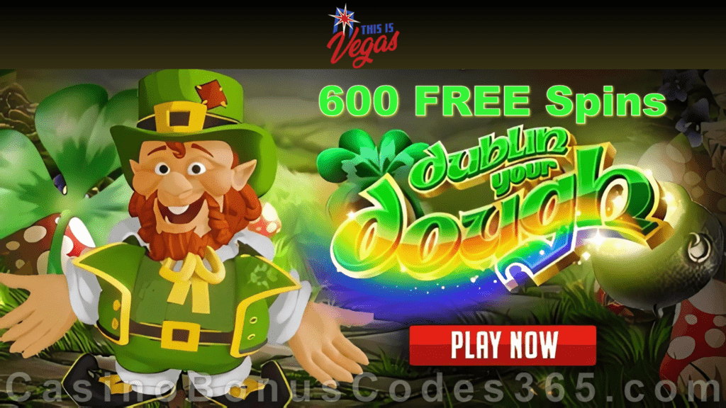 This is Vegas Casino 500 Spins plus 100 FREE Spins New Rival Gaming Game Dublin your Dough Special No Deposit New Players Bonus