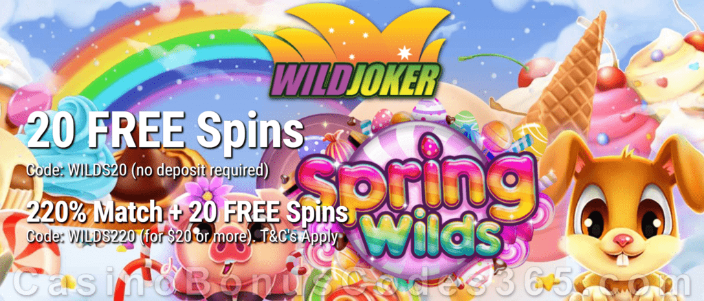 Wild Joker Casino 20 FREE Spins on Spring Wilds and 150% Match plus 25 FREE Spins New RTG Game Special Welcome Package