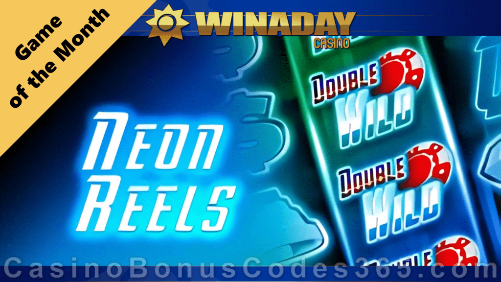 Win A Day Casino Neon Reels Special May Game of the Month Offer
