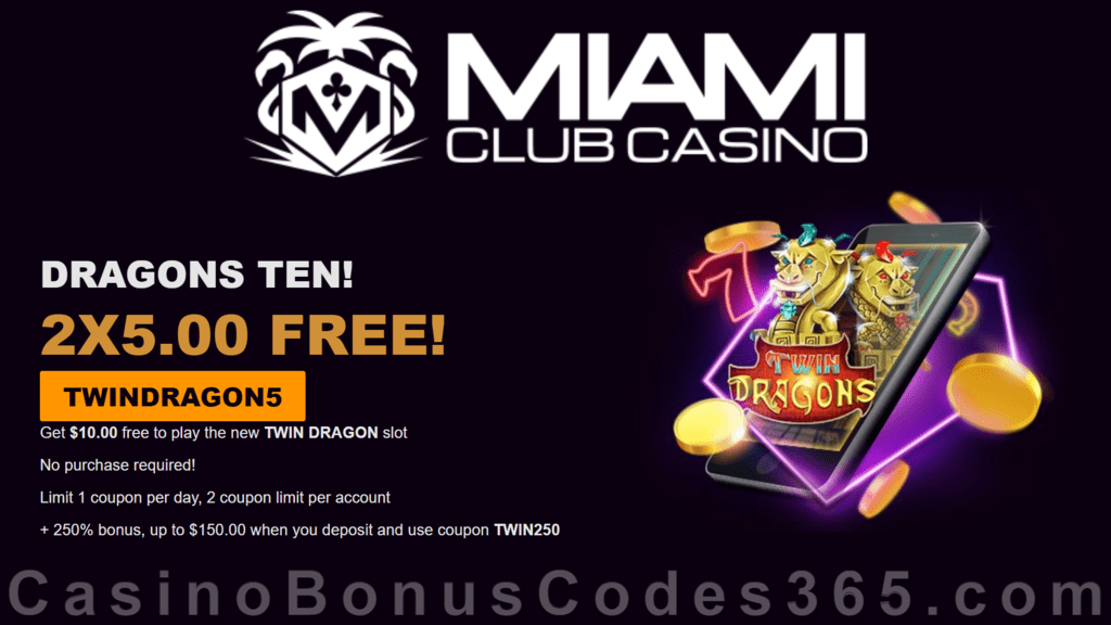 Miami Club Casino 200% Match up to $100 Bonus plus 50 FREE Spins on Twin Dragons Special New WGS Game Offer