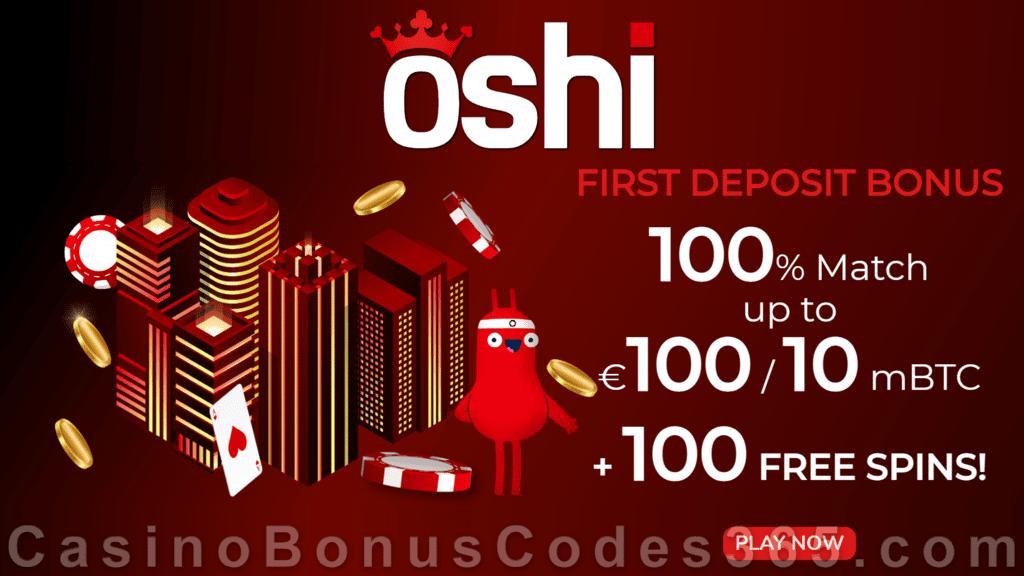 Oshi Casino €100 / 10 mBTC plus 100 FREE Spins First Deposit Bonus