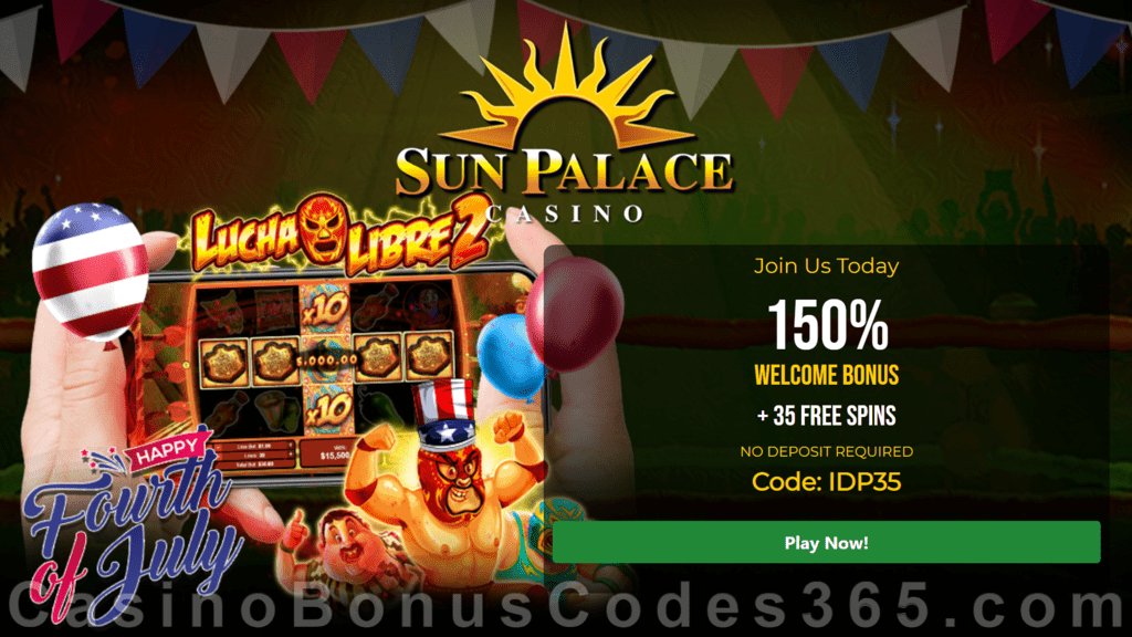 Sun Palace Casino 35 FREE RTG Lucha Libre 2 Spins plus 150% Match Bonus 4th of July Celebration Special New Players Offer
